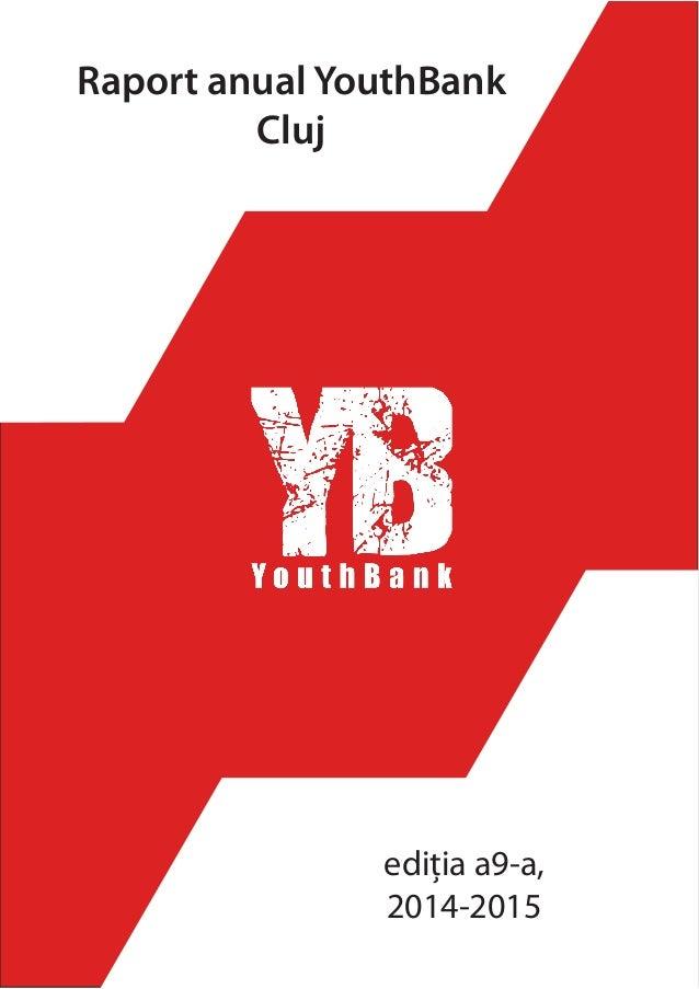 Raport anual YouthBank Cluj ediția a9-a, 2014-2015