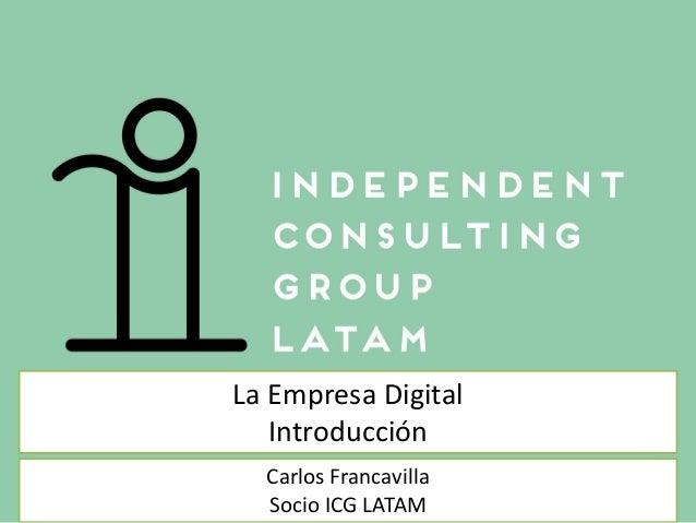 La Empresa Digital Introducción Carlos Francavilla Socio ICG LATAM
