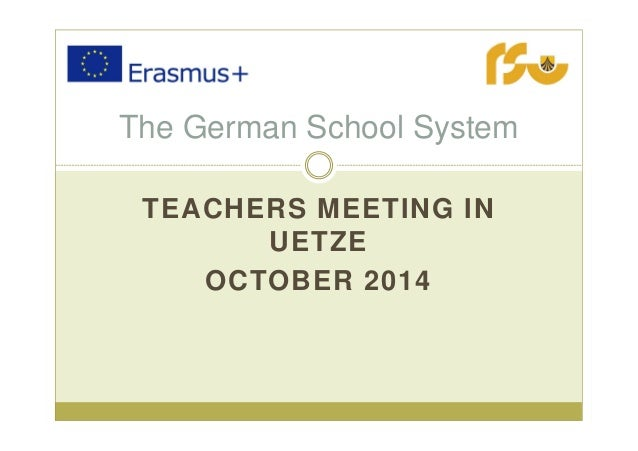 TEACHERS MEETING IN UETZE OCTOBER 2014 The German School System