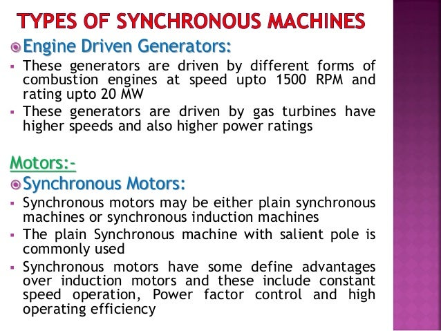- Also Synchronous motors prove to be cheaper than induction motors for high power low speed applications - The applicatio...