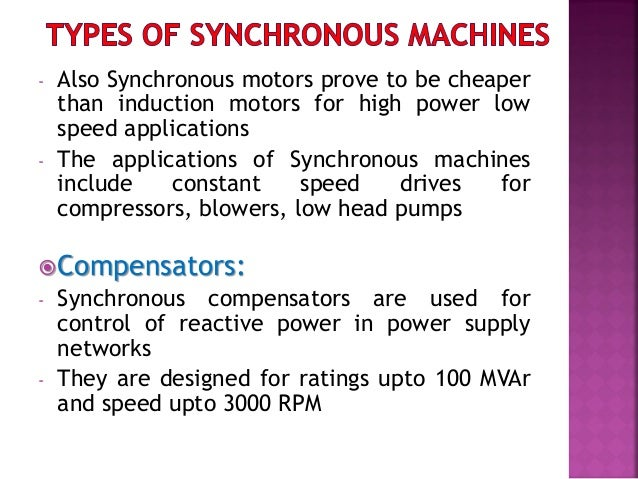 Synchronous generators are classified in two category according to its rotor construction:  1) Cylindrical Rotor Type  2...
