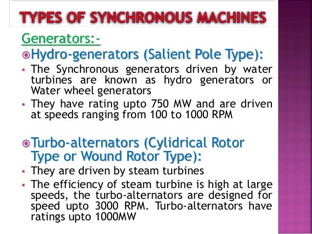 Engine Driven Generators:  These generators are driven by different forms of combustion engines at speed upto 1500 RPM a...