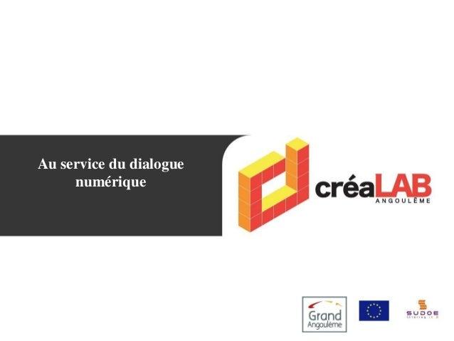 Au service du dialogue numérique