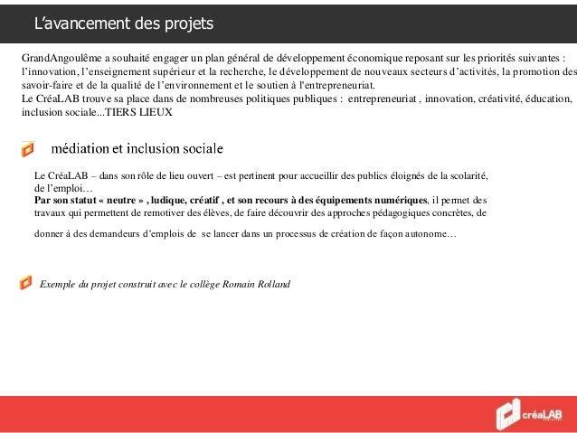 L'avancement des projets Le CréaLAB est le maître d'œuvre d'un projet en collaboration avec le collège Romain Rolland, sit...