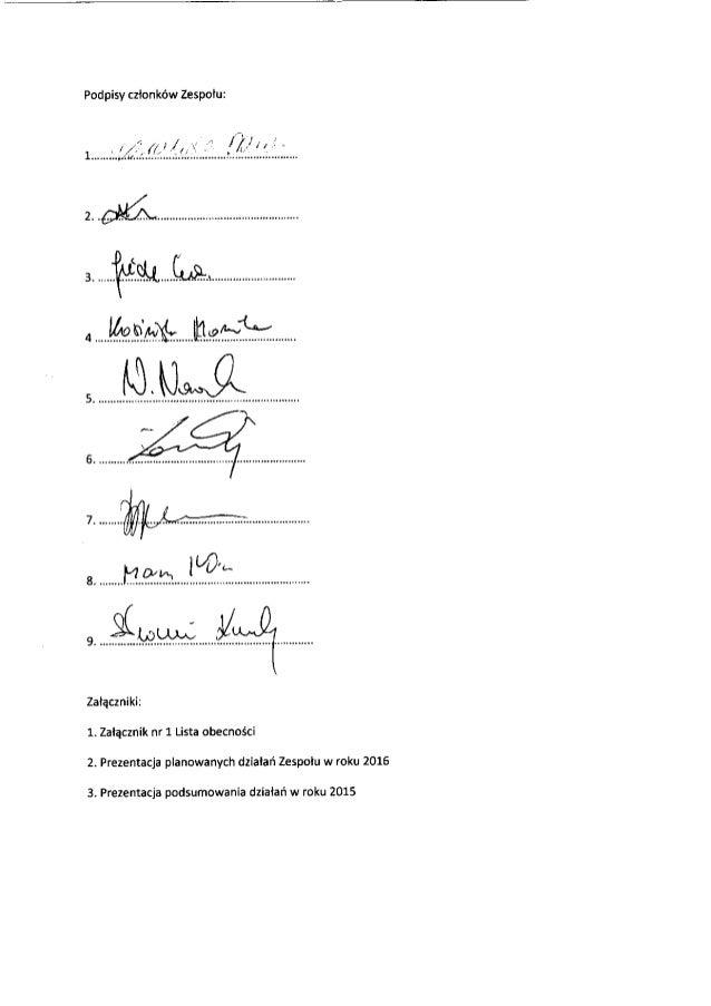 Podpisy członków Zespołu:       . ...   . ... .. . .     s.        Załączniki:  1. Załącznik nr 1 Lista obecności 2. Preze...