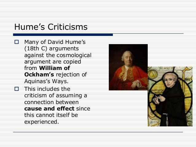 explain hume's criticisms of the cosmological What are hume's criticisms of the cosmological argument 7)  what are hume's criticisms of the cosmological argument 7) explain in your own words the.