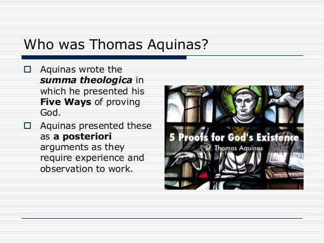 thomas aquinass five ways A look at thomas aquinas' doctrine of the five ways (5 pages | 2716 words) i believe to understand ones doctrine, a person's life has to be taken into account.
