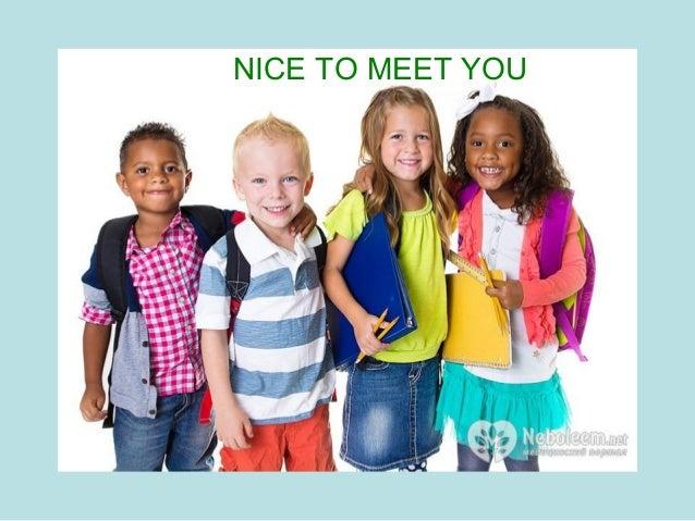 5 NICE TO MEET YOU