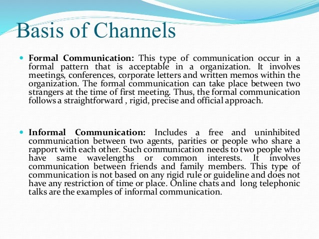 Formal and informal communication channel within the organization