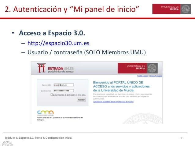 """13Módulo 1. Espacio 3.0. Tema 1. Configuración inicial 2. Autenticación y """"Mi panel de inicio"""" • Acceso a Espacio 3.0. – h..."""