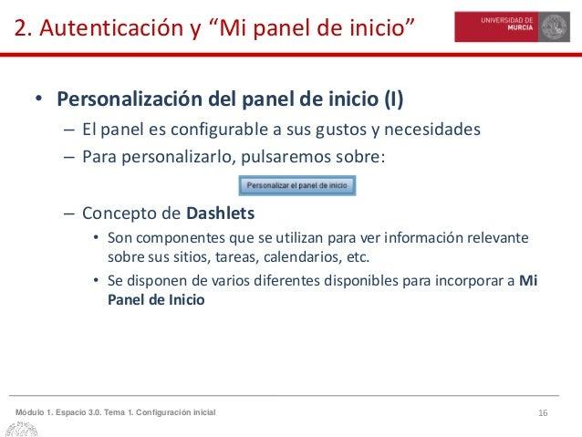 """16Módulo 1. Espacio 3.0. Tema 1. Configuración inicial 2. Autenticación y """"Mi panel de inicio"""" • Personalización del panel..."""