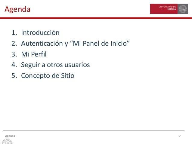 """2Agenda Agenda 1. Introducción 2. Autenticación y """"Mi Panel de Inicio"""" 3. Mi Perfil 4. Seguir a otros usuarios 5. Concepto..."""