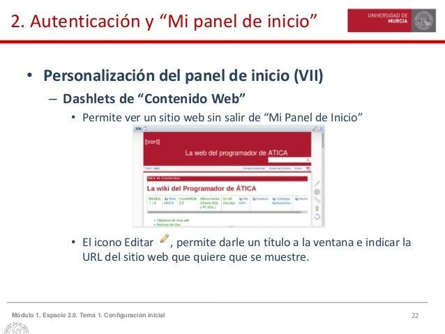"""22Módulo 1. Espacio 3.0. Tema 1. Configuración inicial 2. Autenticación y """"Mi panel de inicio"""" • Personalización del panel..."""