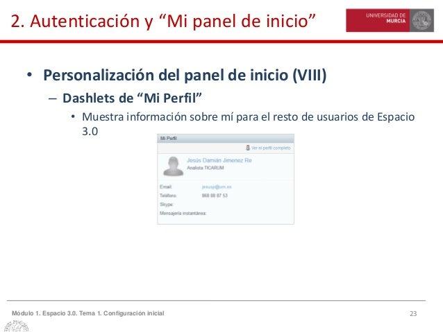 """23Módulo 1. Espacio 3.0. Tema 1. Configuración inicial 2. Autenticación y """"Mi panel de inicio"""" • Personalización del panel..."""