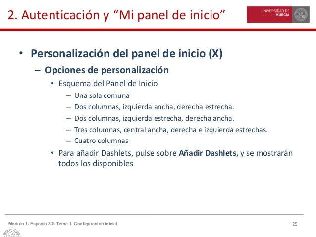"""25Módulo 1. Espacio 3.0. Tema 1. Configuración inicial 2. Autenticación y """"Mi panel de inicio"""" • Personalización del panel..."""