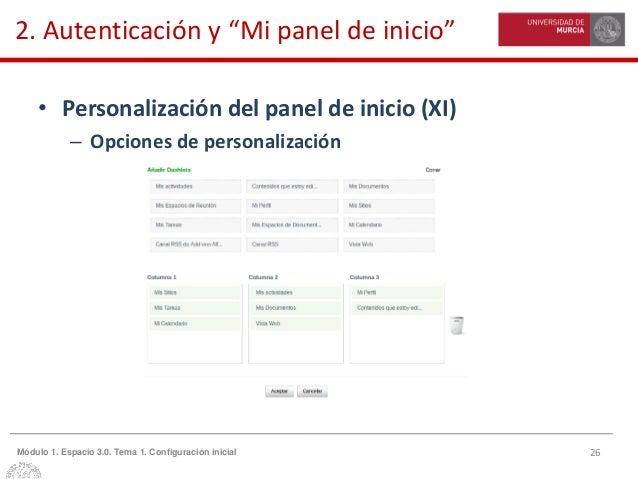 """26Módulo 1. Espacio 3.0. Tema 1. Configuración inicial 2. Autenticación y """"Mi panel de inicio"""" • Personalización del panel..."""