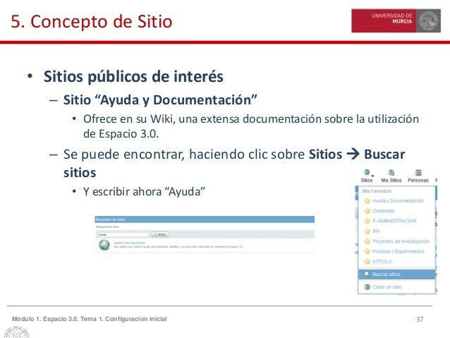 """37Módulo 1. Espacio 3.0. Tema 1. Configuración inicial 5. Concepto de Sitio • Sitios públicos de interés – Sitio """"Ayuda y ..."""
