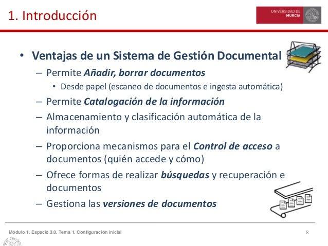 8Módulo 1. Espacio 3.0. Tema 1. Configuración inicial 1. Introducción • Ventajas de un Sistema de Gestión Documental – Per...