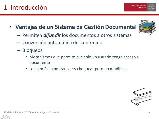 9Módulo 1. Espacio 3.0. Tema 1. Configuración inicial 1. Introducción • Ventajas de un Sistema de Gestión Documental – Per...