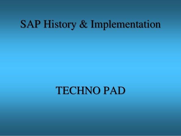 SAP History & Implementation TECHNO PAD