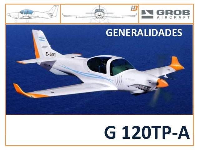G 120TP-A ELECTRICAL POWER CHAPTER 24 CHAPTER 03 AIRCRAFT GENERAL G 120TP-A GENERALIDADES