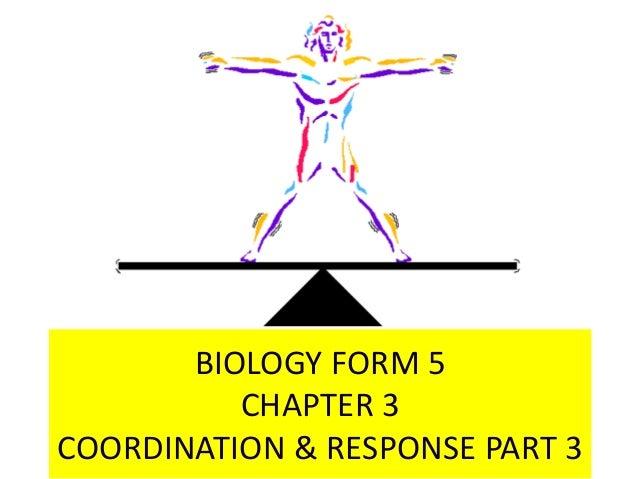 BIOLOGY FORM 5 CHAPTER 3 COORDINATION & RESPONSE PART 3