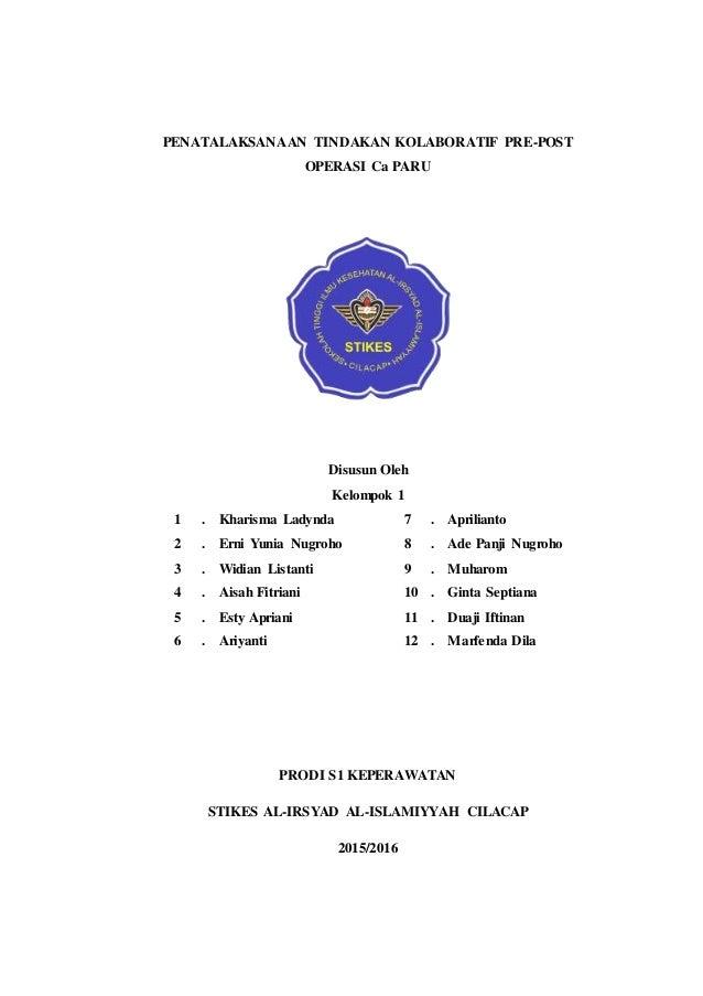 PENATALAKSANAAN TINDAKAN KOLABORATIF PRE-POST OPERASI Ca PARU Disusun Oleh Kelompok 1 1 . Kharisma Ladynda 7 . Aprilianto ...