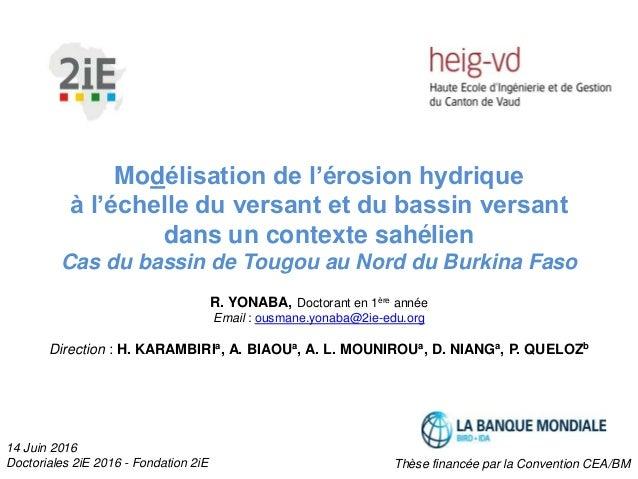 1 Modélisation de l'érosion hydrique à l'échelle du versant et du bassin versant dans un contexte sahélien Cas du bassin d...