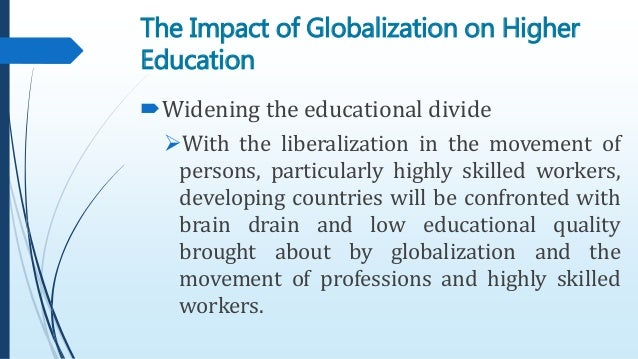 globalization of higher education Higher education is growing rapidly, and becoming a veritable global sector in its own right that means challenges for educators.