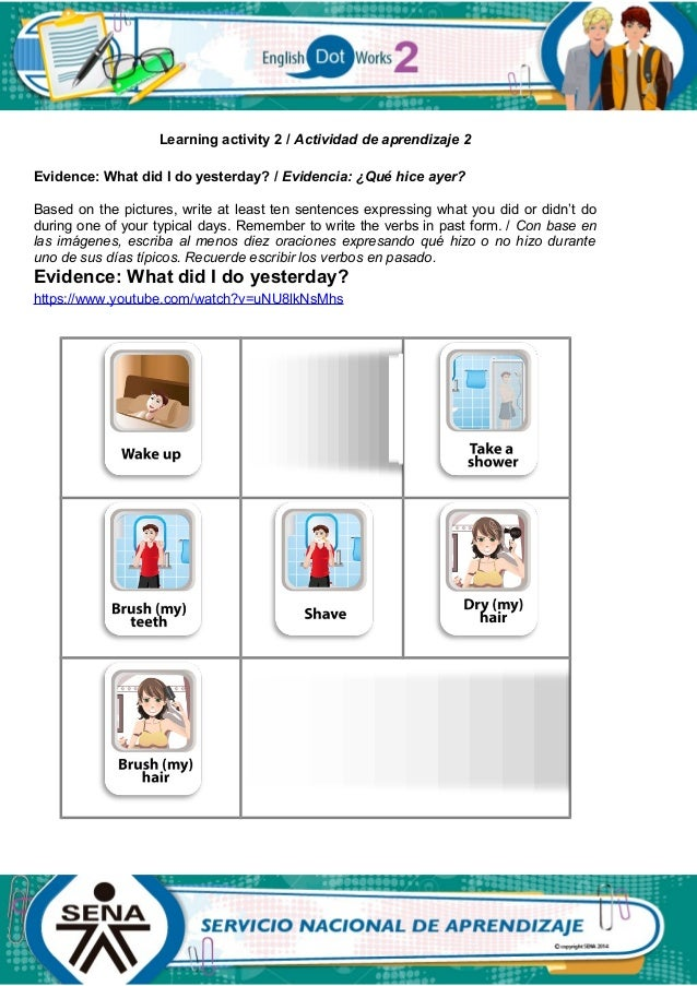 Learning activity 2 / Actividad de aprendizaje 2 Evidence: What did I do yesterday? / Evidencia: ¿Qué hice ayer? Based on ...