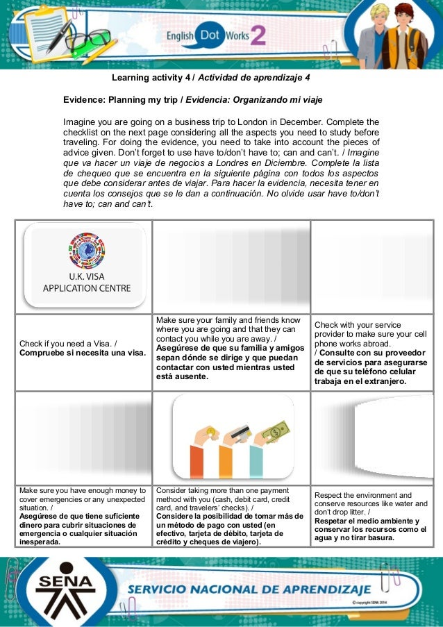 Learning activity 4 / Actividad de aprendizaje 4 Evidence: Planning my trip / Evidencia: Organizando mi viaje Imagine you ...