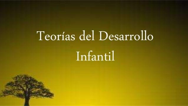 Teorías del Desarrollo Infantil