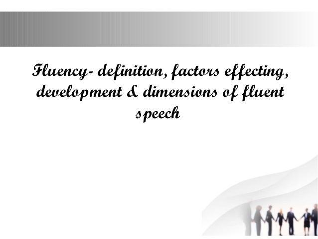 Fluency  Definition, Factors Effecting, Development U0026 Dimensions Of Fluent  Speech ...