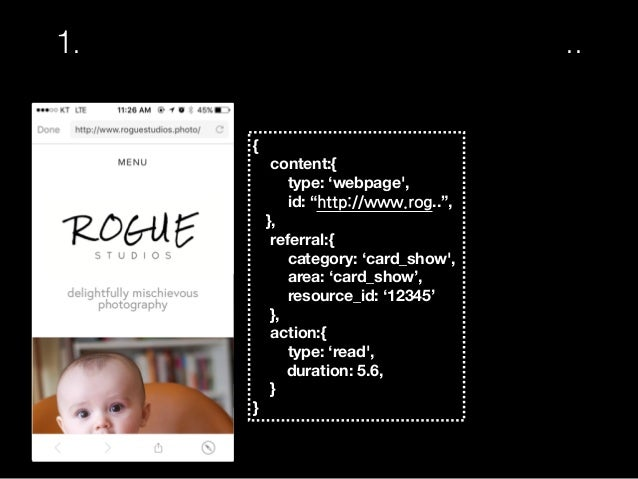 """1. 저희는 데이터를 정말 많이 수집합니다.. { content:{ type: 'webpage', id: """"http://www.rog.."""", }, referral:{ category: 'card_show', area: ..."""