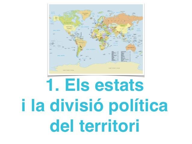 1. Els estats i la divisió política del territori