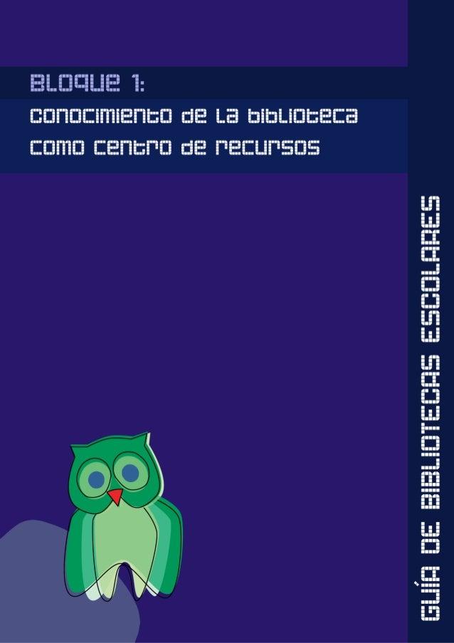 BLOQUE 1: Conocimiento de la Biblioteca como Centro de Recursos CAPÍTULO 1. La transformación de la Biblioteca Escolar en ...