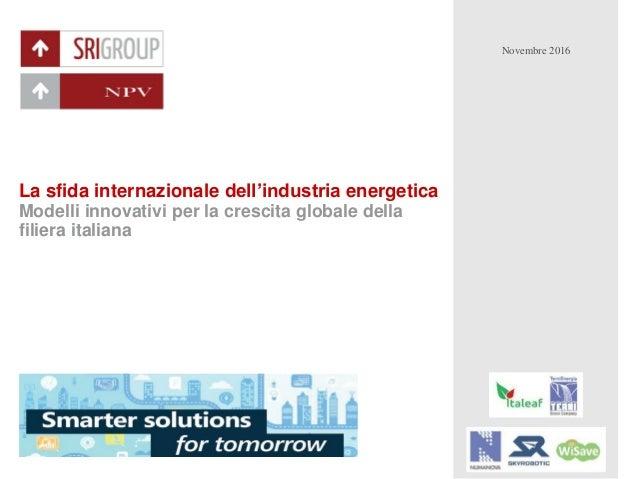 Confidential document La sfida internazionale dell'industria energetica Modelli innovativi per la crescita globale della f...