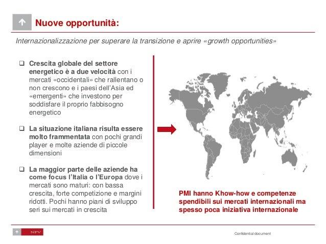 Confidential document Nuove opportunità: Internazionalizzazione per superare la transizione e aprire «growth opportunities...