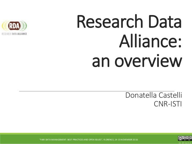 """Research Data Alliance: an overview Donatella Castelli CNR-ISTI CC BY-SA 4.0 """"FAIR DATA MANAGEMENT: BEST PRACTICES AND OPE..."""