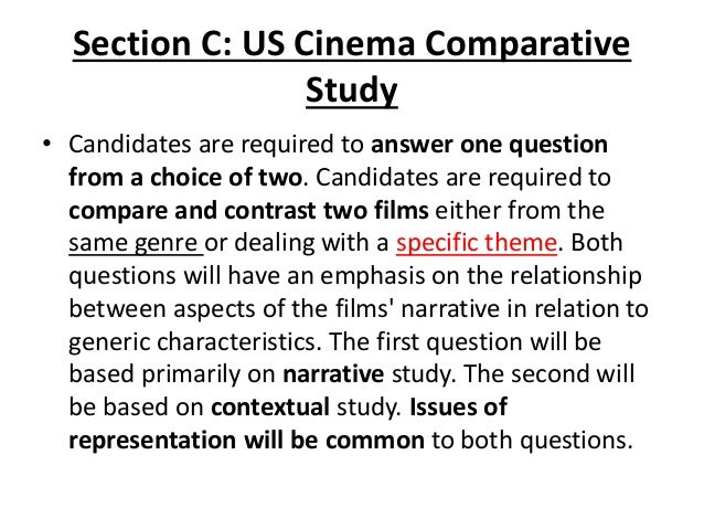 Section C: US Cinema Comparative Study • Candidates are required to answer one question from a choice of two. Candidates a...