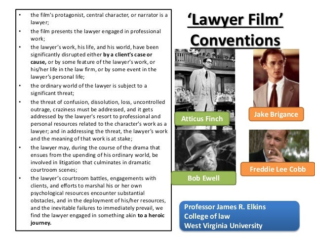 'Lawyer Film' Conventions • the film's protagonist, central character, or narrator is a lawyer; • the film presents the la...