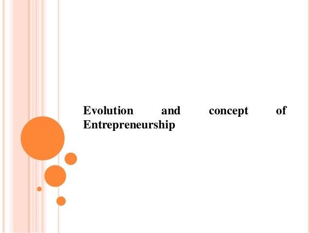 Evolution and concept of Entrepreneurship