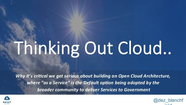 """@dez_blanchf Thinking Out Cloud..  Whyit'scri+calwegetseriousaboutbuildinganOpenCloudArchitecture, where""""as..."""