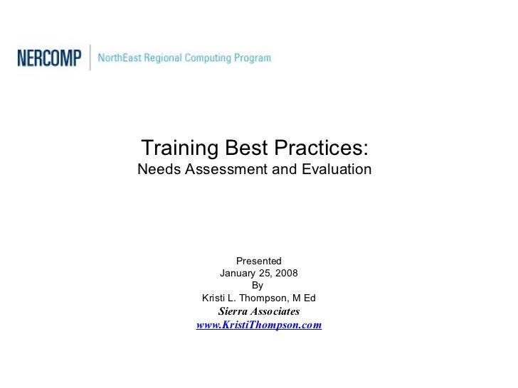 Training Best Practices:Needs Assessment and Evaluation                 Presented            January 25, 2008             ...