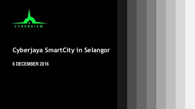 Cyberjaya SmartCity in Selangor 6 DECEMBER 2016 2014