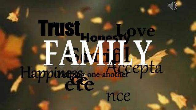 LoveHonestyTrust Sacrifi ceHelping-one-anotherHappiness Compl ete Accepta nce