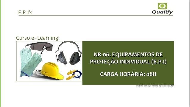 0dcba7d5aad65 ... nr 06 equipamentos de proteção individual - epi - 08 h. E.P.I s Todos  os direitos de cópia reservados. Não é permitida a distribuição física ou  ...