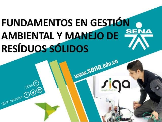 GC-F-004 V.01 FUNDAMENTOS EN GESTIÓN AMBIENTAL Y MANEJO DE RESÍDUOS SÓLIDOS
