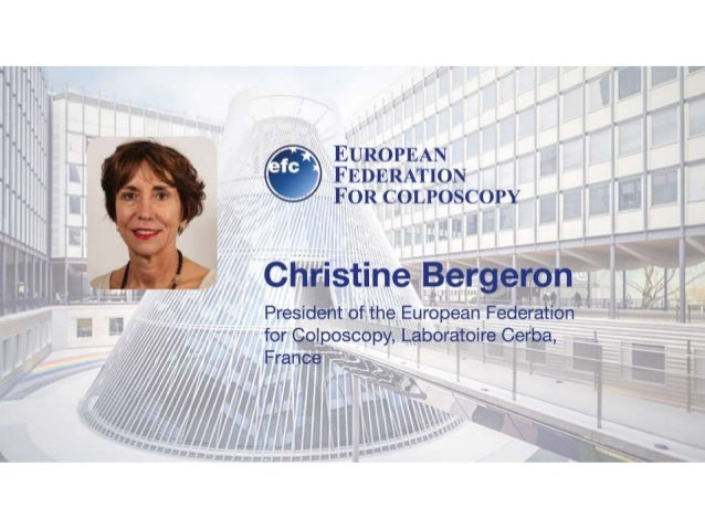 Colposcopy : what is going to change? Dr Christine Bergeron Laboratoire Cerba Cergy Pontoise France