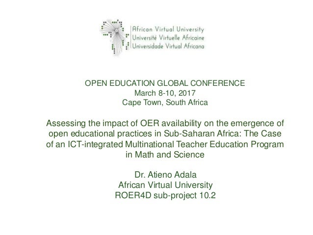 Dr. Atieno Adala African Virtual University ROER4D sub-project 10.2 Assessing the impact of OER availability on the emerge...